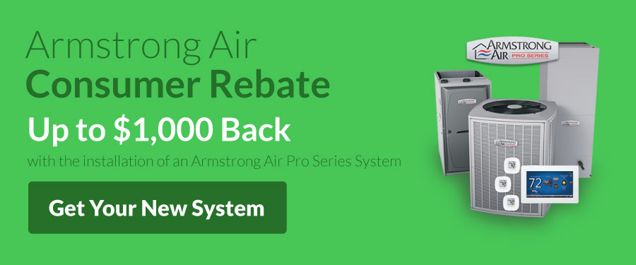Get up to $1000 back after getting a new furnace and air conditioning system from Armstrong Air.